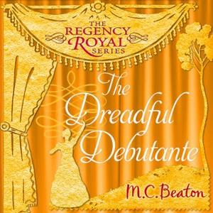 The Dreadful Debutante (lydbok) av M.C. Beato