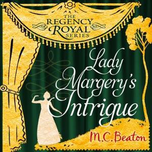 Lady Margery's Intrigue (lydbok) av M.C. Beat