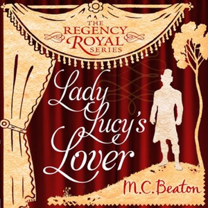 Lady Lucy's Lover (lydbok) av M.C. Beaton, Uk