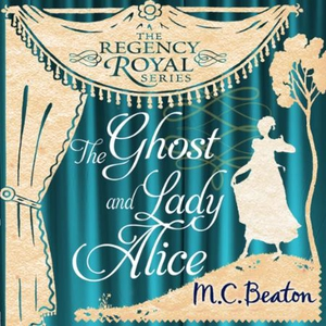 The Ghost and Lady Alice (lydbok) av M.C. Bea