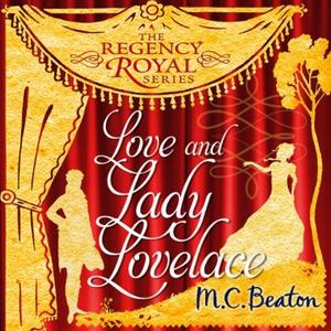 Love and Lady Lovelace (lydbok) av M.C. Beato