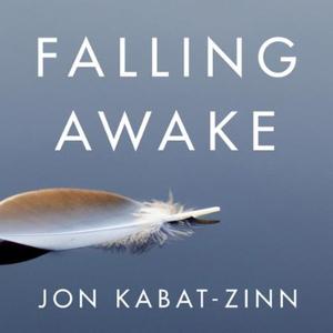 Falling Awake (lydbok) av Jon Kabat-Zinn, Ukj