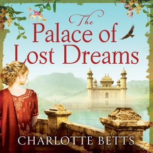 The Palace of Lost Dreams (lydbok) av Charlot