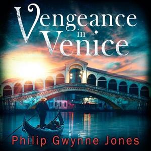 Vengeance in Venice (lydbok) av Philip Gwynne