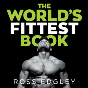 The World's Fittest Book (lydbok) av Ross Edg