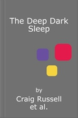 The Deep Dark Sleep