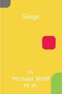 Siege (lydbok) av Michael Wolff