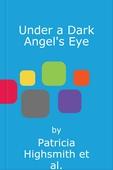 Under a Dark Angel's Eye