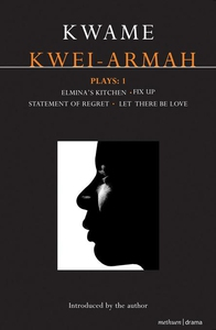 Kwei-Armah Plays (e-bok) av Kwame Kwei-Armah