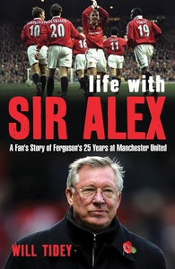 Life with Sir Alex (e-bok) av Will Tidey