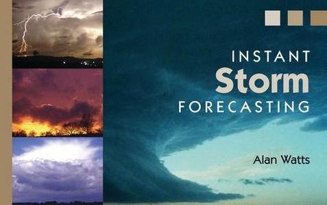 Instant Storm Forecasting (e-bok) av Alan Watts