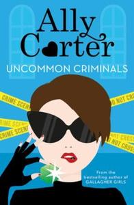 Uncommon Criminals (ebok) av Ally Carter