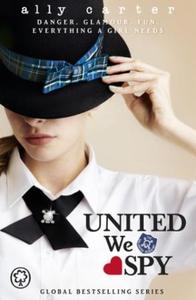 United We Spy (ebok) av Ally Carter
