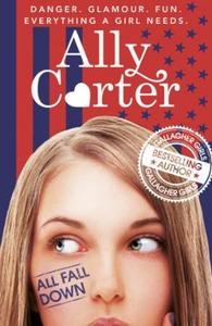 All Fall Down (ebok) av Ally Carter