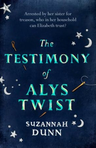 The Testimony of Alys Twist (ebok) av Suzanna