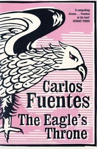 The Eagle's Throne (e-bok) av Carlos Fuentes