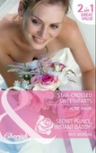 Star-crossed sweethearts / secret prince, instant daddy!