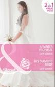 A winter proposal / his diamond bride
