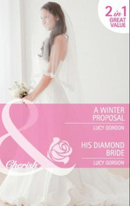 A winter proposal / his diamond bride (ebok)