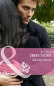 A cold creek secret