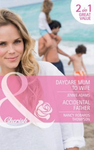 Daycare mum to wife / accidental father (ebok