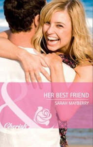 Her best friend (ebok) av Sarah Mayberry