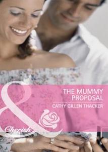 The mummy proposal (ebok) av Cathy Gillen Tha