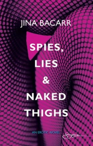 Spies, lies & naked thighs (ebok) av Jina Bac