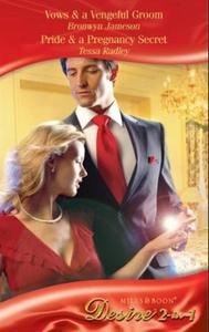 Vows & a vengeful groom / pride & a pregnancy
