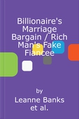 Billionaire's marriage bargain / rich man's fake fiancee