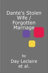 Dante's Stolen Wife / Forgotten Marriage (ebo