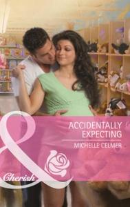 Accidentally expecting (ebok) av Michelle Cel