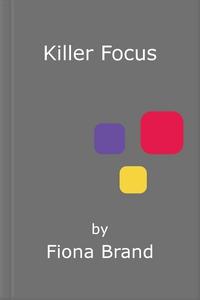 Killer Focus (ebok) av Fiona Brand