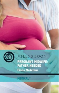 Pregnant midwife: father needed (ebok) av Fio