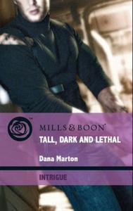 Tall, dark and lethal (ebok) av Dana Marton
