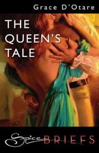 The Queen's Tale (ebok) av Grace D'Otare