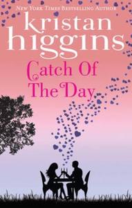 Catch of the day (ebok) av Kristan Higgins