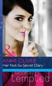 Her not-so-secret diary (ebok) av Anne Oliver
