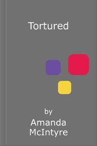 Tortured (ebok) av Amanda McIntyre