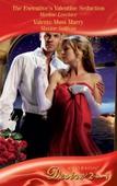 The executive's valentine seduction / valente must marry