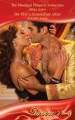 The prodigal prince's seduction / the heir's scandalous affair