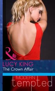 The crown affair (ebok) av Lucy King