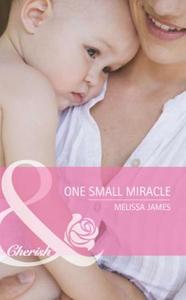 One small miracle (ebok) av Melissa James
