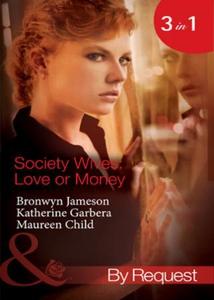Society wives: love or money (ebok) av Bronwy