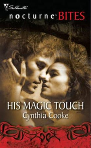 His magic touch (ebok) av Cynthia Cooke