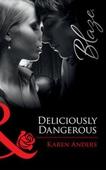 Deliciously dangerous