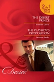 The desert prince / the playboy's proposition