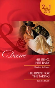 His ring, her baby / his bride for the taking