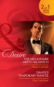 The Millionaire Meets His Match / Dante's Temporary Fiancée