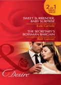 Sweet surrender, baby surprise / the secretary's bossman bargain